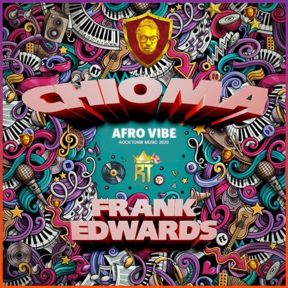 Audio: Frank Edwards – Chioma (Afro Vibe)