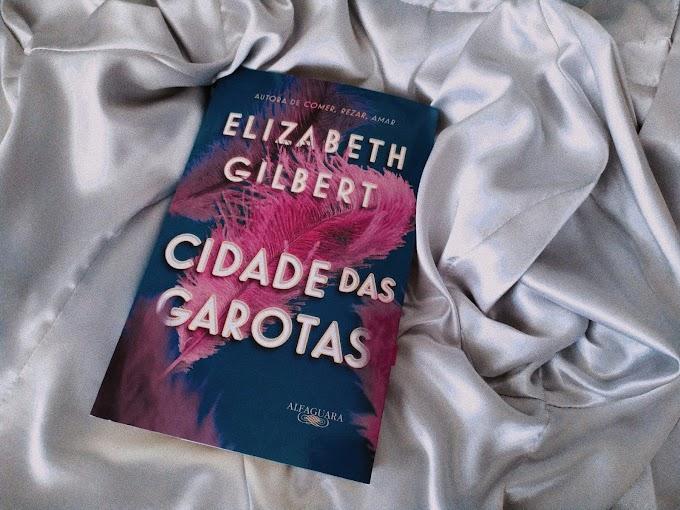 Cidade das Garotas | Elizabeth Gilbert