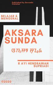 Ebook Belajar dan Mengenal Aksara Sunda: Ngamumule Budaya - serambicatatan.com