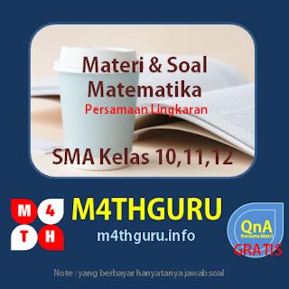 Pembahasan Materi dan Soal Persamaan Lingkaran