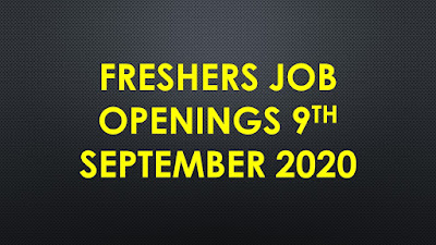 Freshers Jobs 9th September 2020