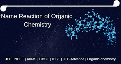 Name reactions of Organic chemistry