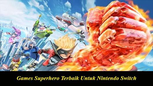 Games Superhero Terbaik Untuk Nintendo Switch