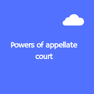 appellate-court-powers-appellate-court