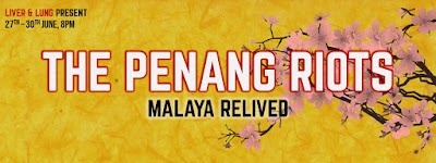 Malaya Relived: The Penang Riots - A New Musical