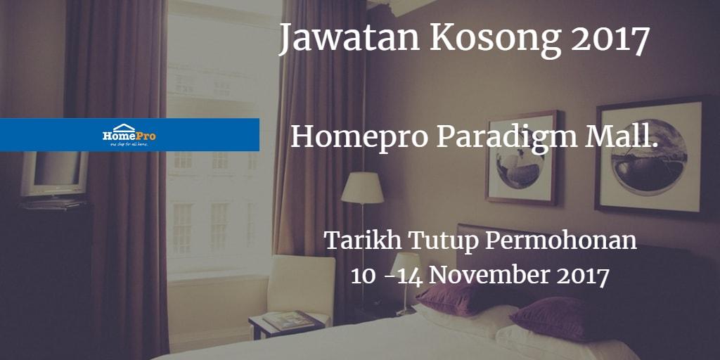 Jawatan Kosong Homepro Paradigm Mall 10 - 14 November 2017