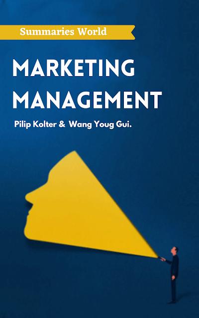 Marketing Management - Book Summary - Philip Kotler & Wang Ying Gui