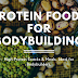 PROTEINS FOODS FOR BODYBUILDING