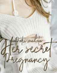 Novel Her secret Pregnancy Karya Putri Maheta Full Episode