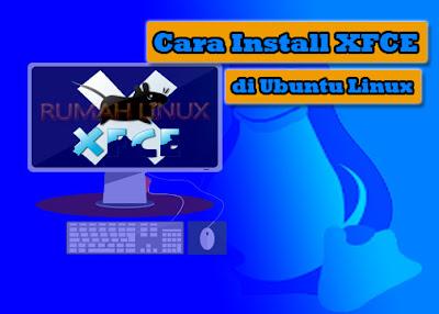 Tutorial Install XFCE Linux | Blog Linux Indonesia | PERINTAH DASAR LINUX UNTUK PEMULA