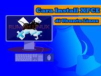 Cara Install XFCE di Ubuntu Linux
