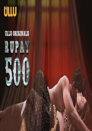 Rupay 500 (2021) Part-1 Hindi Episode HDRip 720p