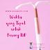 Inilah Waktu yang Paling Tepat untuk Pasang IUD, Jangan Ragu Lagi Sobat Bidan!
