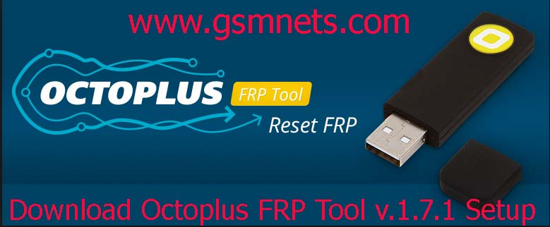 Download Octoplus FRP Tool v.1.7.1 Setup Free