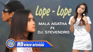 Lirik Lagu Lope Lope - Mala Agatha Ft. DJ. Stevendro