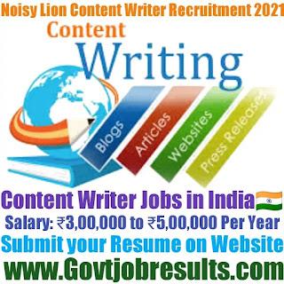 Noisy Lion Content Writer Recruitment 2021-22