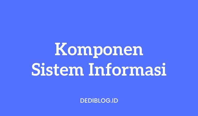 Komponen dan Karakter Sistem Informasi