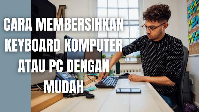 Cara Membersihkan Keyboard Komputer atau PC Dengan Mudah Komputer atau pc yang selalu dipakai akan cendurung mudah terkena kotoran terutama pada bagian keyboard, sehingga diperlukan cara untuk membersihkannya agar keyboard tidak menjadi rusak. Berikut ini cara-cara yang bisa dilakukan di dalam membersihkan bagian keyboard pada pc atau komputer :  Bersihkan Dengan Posisikan Keyboard Dalam Keadaan Terbalik Cara yang cukup mudah untuk membersihkan Keyboard adalah dengan memposisikan Keyboard secara terbalik, sehingga posisi keyboard mengarah ke bawah. Tujuan dari membalikkan Keyboard adalah untuk mempermudah keluarnya kotoran dari sela-sela tombol keyboard.  Cara melakukannya cukup dengan mematikan terlebih dahulu komputer atau pc, kemudian balikkan Keyboard sehingga keyboard mengarah kebawah, lalu ketik secara acak tombol keyboard dan menggoyangkannya agar kotoran tersebut jatuh keluar.    Bersihkan Keyboard Komputer atau PC Dengan Brush Makeup Menggunakan brush makeup untuk membersihkan keyboard cukup efektif, sebab serat-serat yang ada pada brush make up mampu masuk ke celah dari tombol keyboard.  Cara melakukannya cukup dengan mematikan terlebih dahulu komputer atau pc, kemudian bersihkan keyboard menggunakan brush makeup dengan cara menyapunya sampai ke sela-sela keyboard hingga bersih.    Bersihkan Keyboard Komputer Dengan Menggunakan Cotton Bud Memang penggunaan cotton bud terbilang cukup lama dibandingkan menggunakan brush makeup, namun cotton bud sangat efektif di dalam membersihkan kotoran di sela-sela keyboard yang sudah mengerak dan mengendap seperti karena cairan keringat.  Cara melakukannya cukup dengan mematikan terlebih dahulu komputer, kemudian bersihkan keyboard menggunakan cotton bud dengan cara menggosokkannya pada sela-sela keyboard hingga bersih.    Bersihkan Keyboard Komputer Dengan Menggunakan Penyedot Debu atau Vacum Untuk membersihkan debu yang menempel pada sela-sela keyboard memang penggunaan penyedot atau vacum sangatlah efektif. Sebab alat