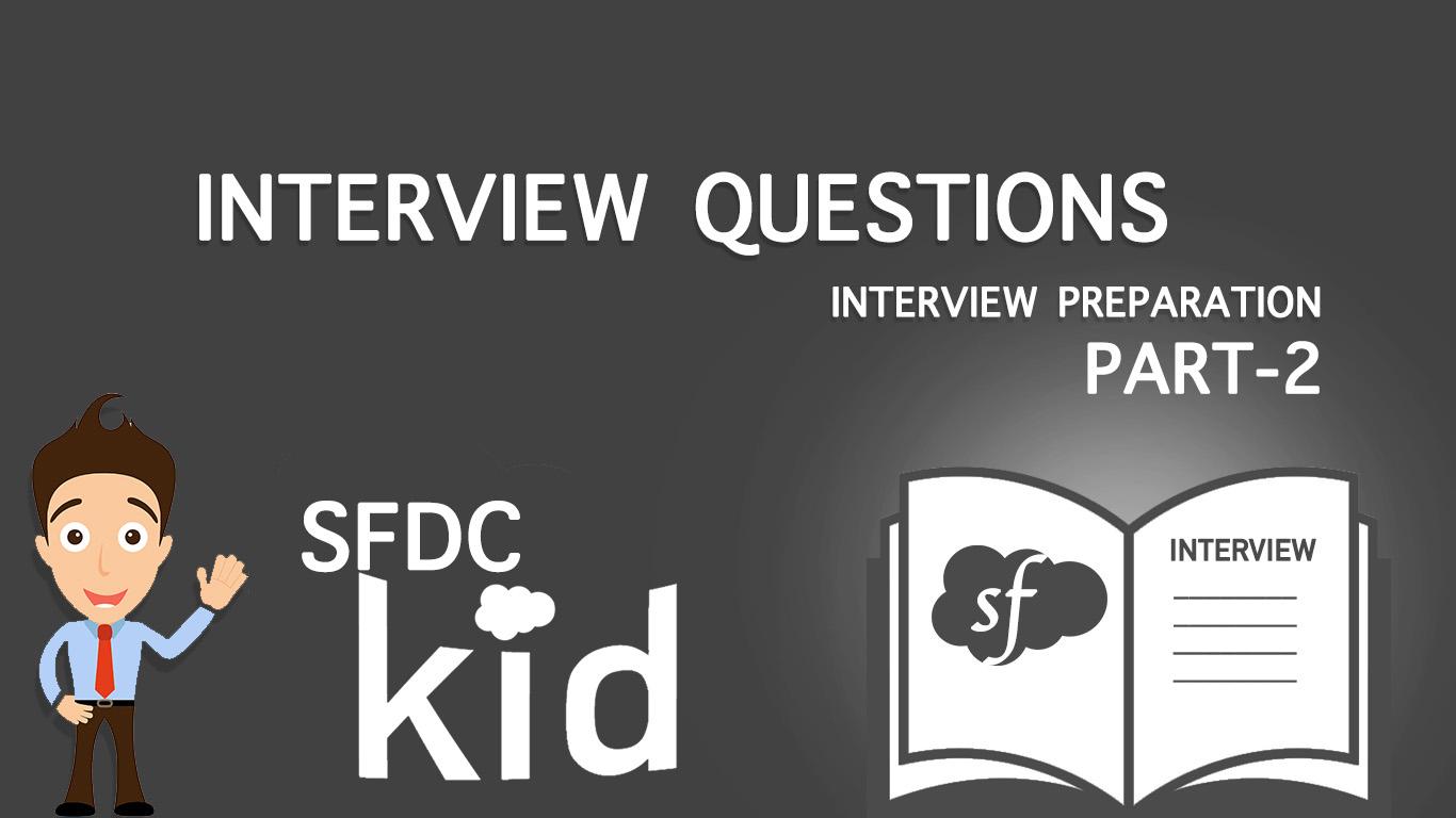 SALESFORCE INTERVIEW PREPARATION - Part 2