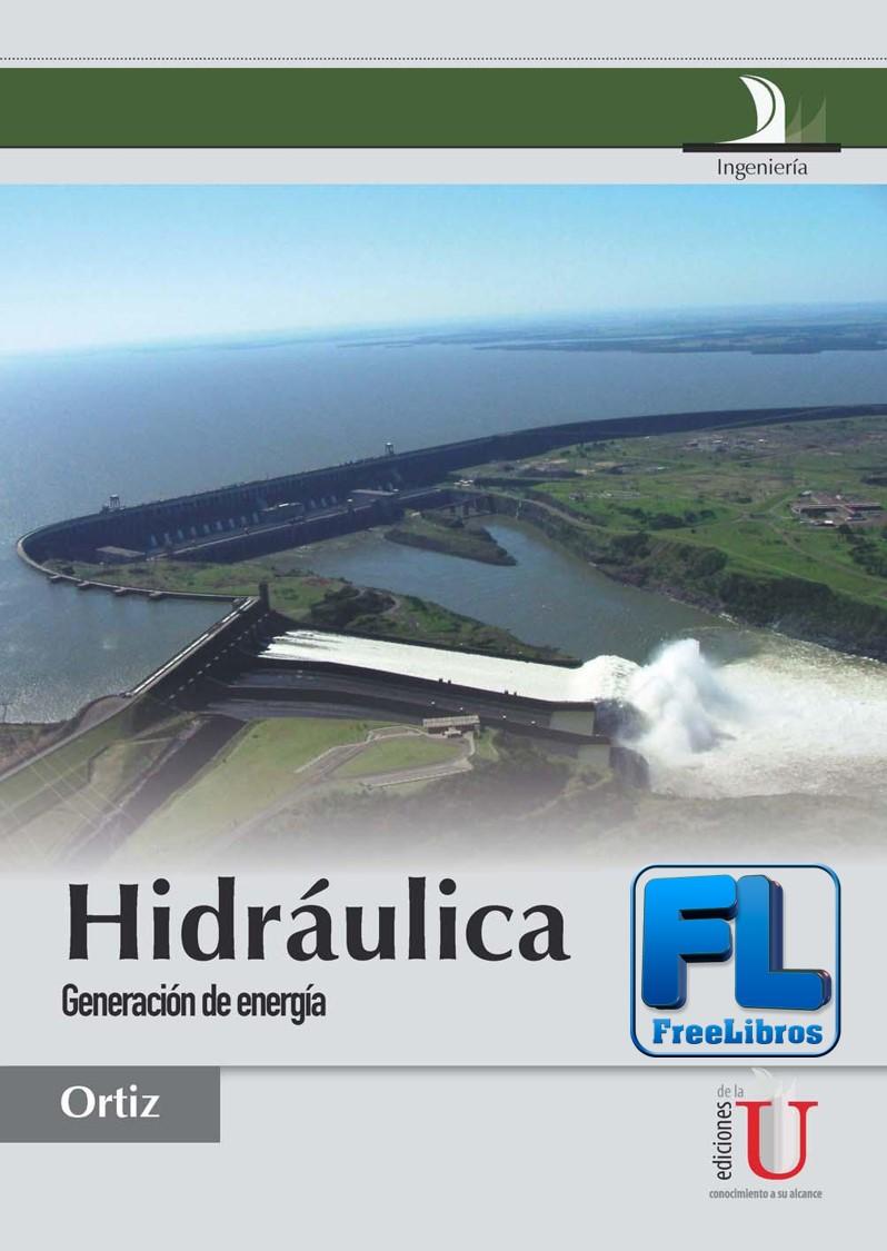 Hidráulica: Generación de energía – Ramiro Ortiz Flórez