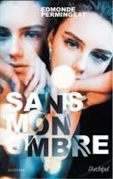 https://exulire.blogspot.com/2019/04/sans-mon-ombre-edmonde-permingeat.html