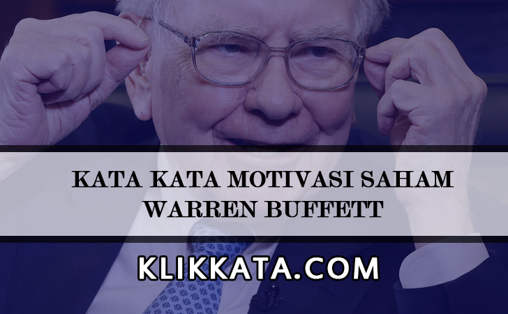 Kata Kata Warren Buffett | Saham Warren Buffett | Investasi Warren Buffett