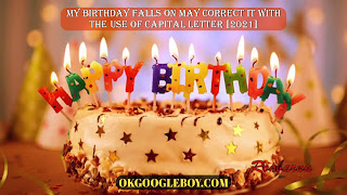 My birthday falls on May correct it with the use of capital letter [2021]