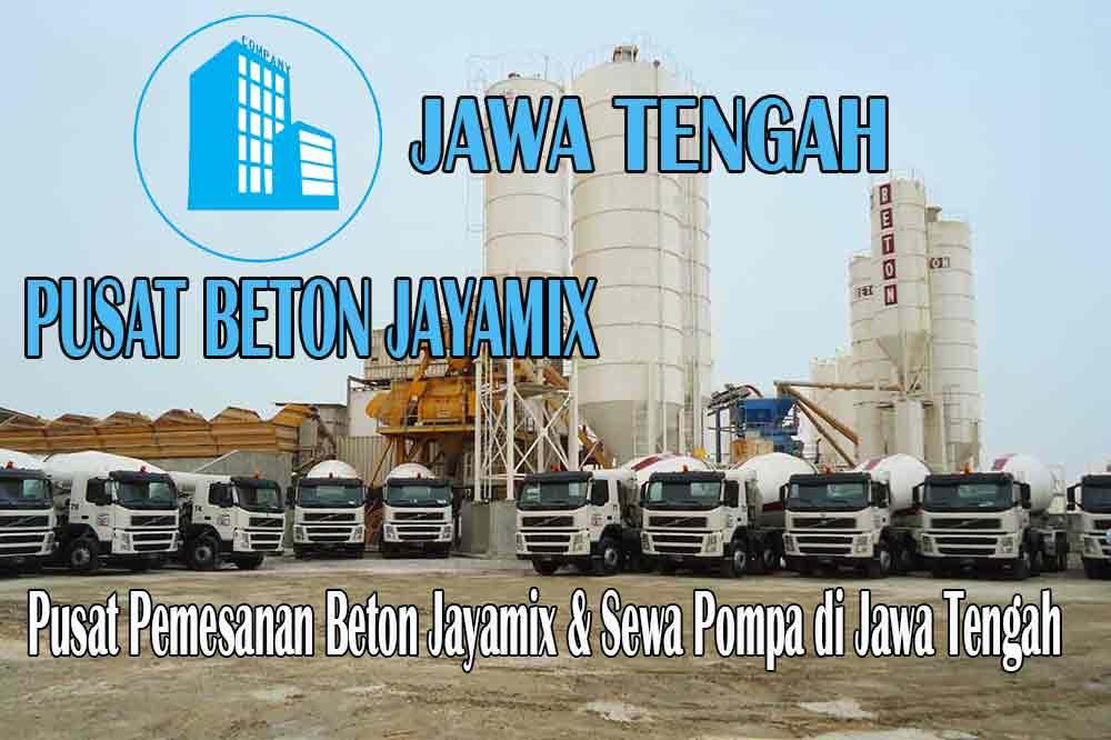 HARGA BETON JAYAMIX JAWA TENGAH PER M3 TERBARU APRIL 2020