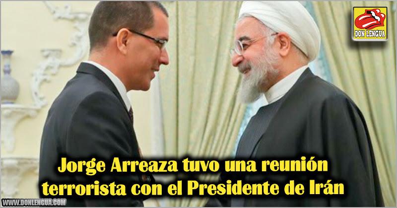 Jorge Arreaza tuvo una reunión terrorista con el Presidente de Irán