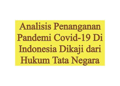 Analisis Penanganan Pandemi Covid-19 Di Indonesia Dikaji dari Hukum Tata Negara