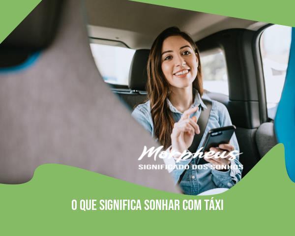 O Que Significa Sonhar Com Táxi