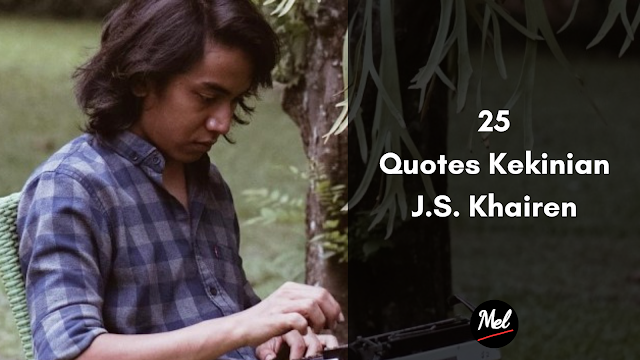 25 Quotes Kekinian J.S. Khairen