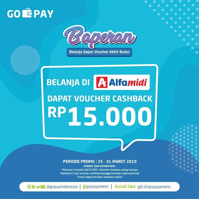 #GOPAY - #Promo Baperan Belanja di Alfamidi Dapat Cashback 15K (25 - 31 Maret 2019)