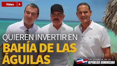 Danilo Medina vuelve a Bahía de las Águilas para atraer inversión