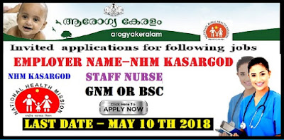 NHM Kasargod Kerala Staff Nurse Recruitment 2018