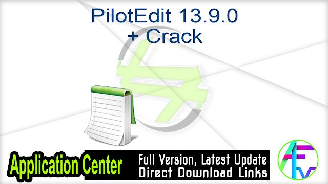 PilotEdit 13.9.0 + Crack