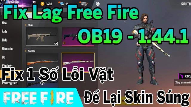 FIX LAG FREE FIRE OB19 - 1.44.1 GIẢM LAG SIÊU MƯỢT, FIX 1 SỐ LỖI NHỎ, ĐỂ LẠI SKIN SÚNG | HQT LAG FREE FIRE