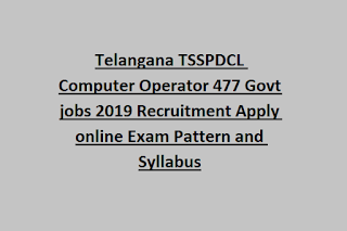 Telangana TSSPDCL Computer Operator 477 Govt jobs 2019 Recruitment Apply online Exam Pattern and Syllabus