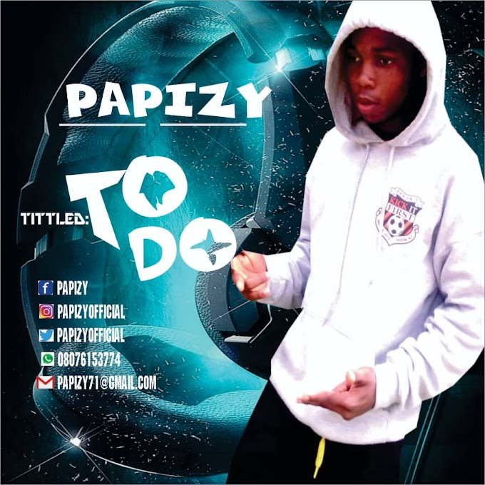 DOWNLOAD MP3: Papizy - To Do » Prettyloaded.com.ng