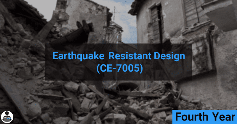 Earthquake Resistant Design (CE-7005) RGPV notes CBGS Bachelor of engineering