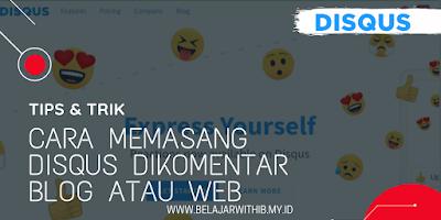 Tutorial Tips & Trik : Cara Memasang Disqus Dikomentar Blog Atau Web