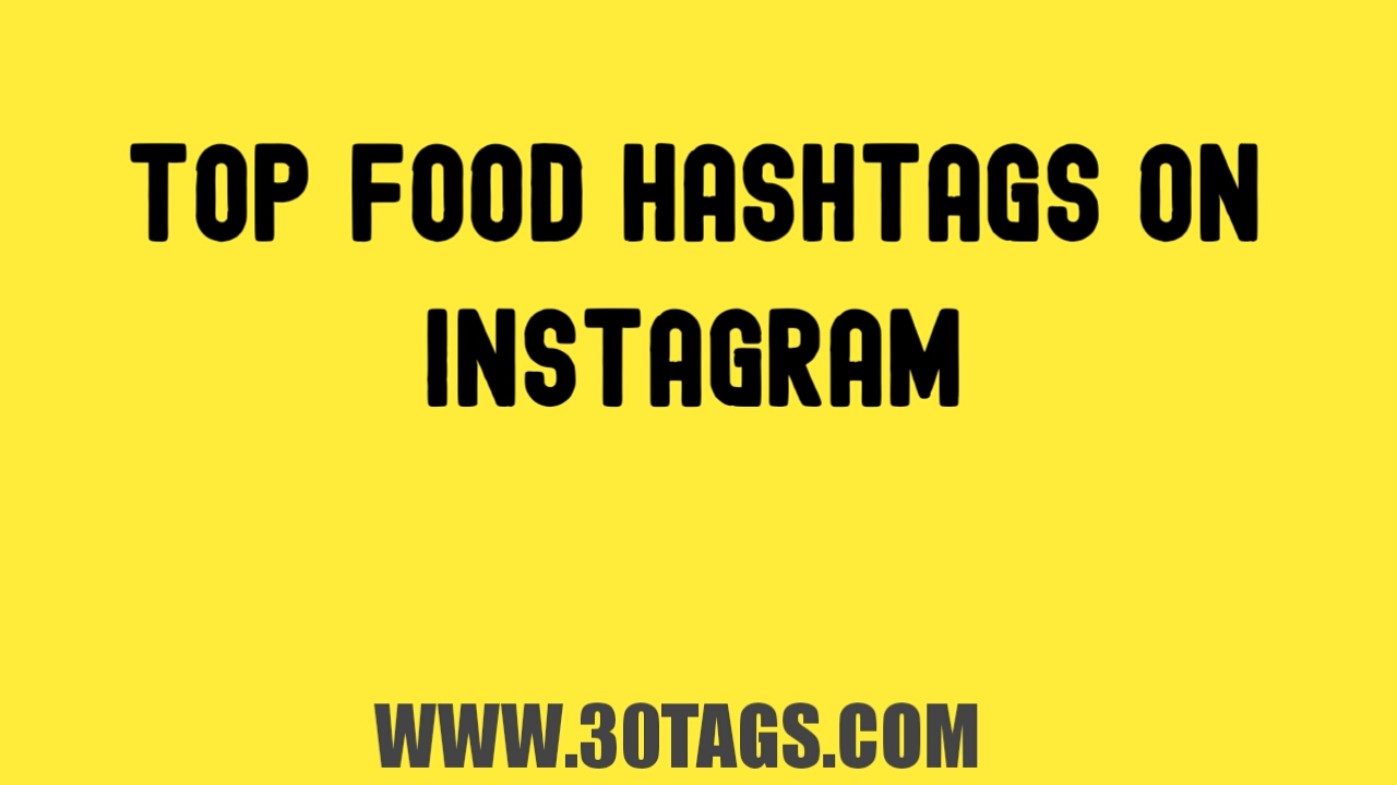 Best hashtags for instagram food
