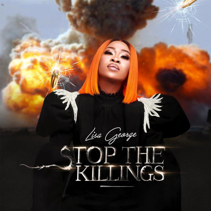 "[Audio + Video] Lisa George – ""Stop The Killings"" #Arewapublisize"