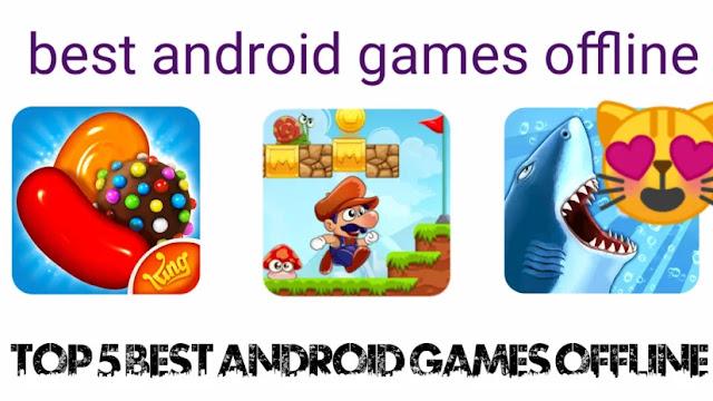 best android games offline | top 5 best android games offline