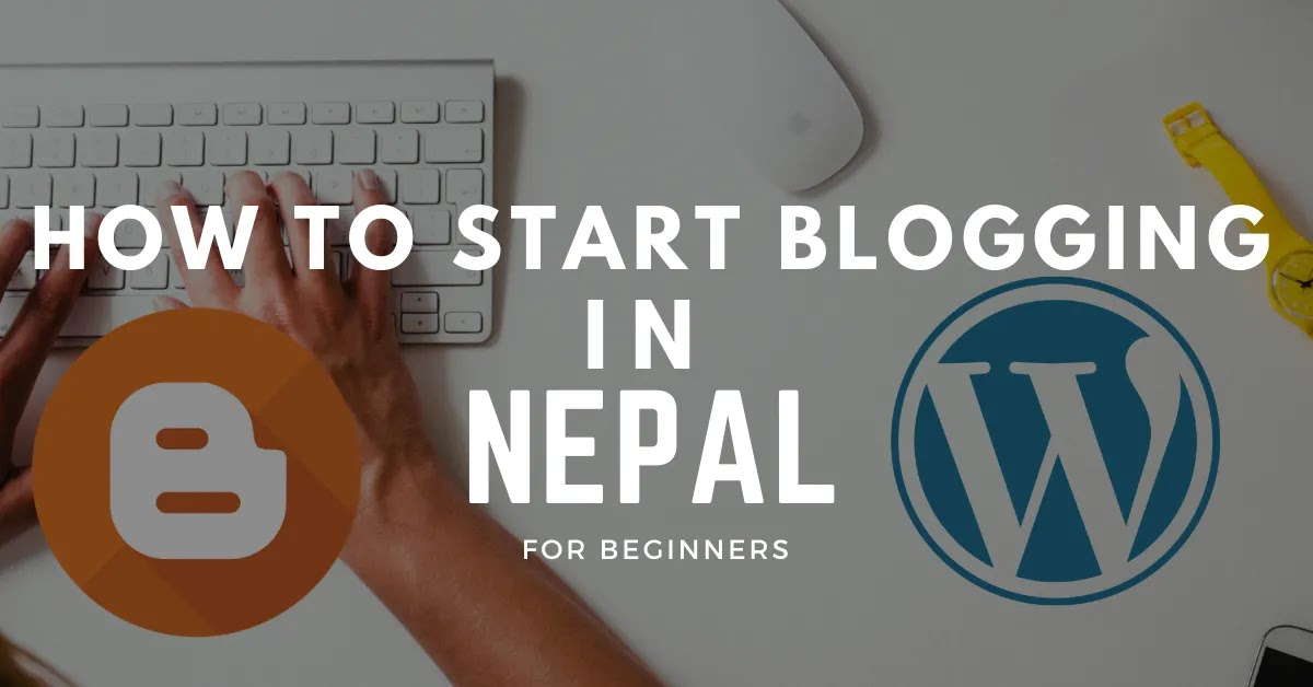how to start blogging in Nepal
