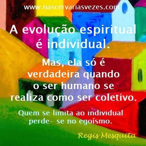 A evolução espiritual faz o ser humano pensar também no coletivo