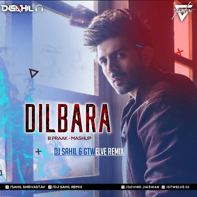 Dil Bara - B Praak - Mashup - DJ SAHIL & GTWELVE REMIX
