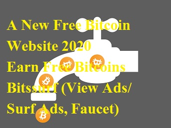 A New Bitcoin website 2020 (Bitssurf) | Earn Free Bitcoin | Minimum withdraw 3K satoshi | Bitcoin website (New Feature Update)