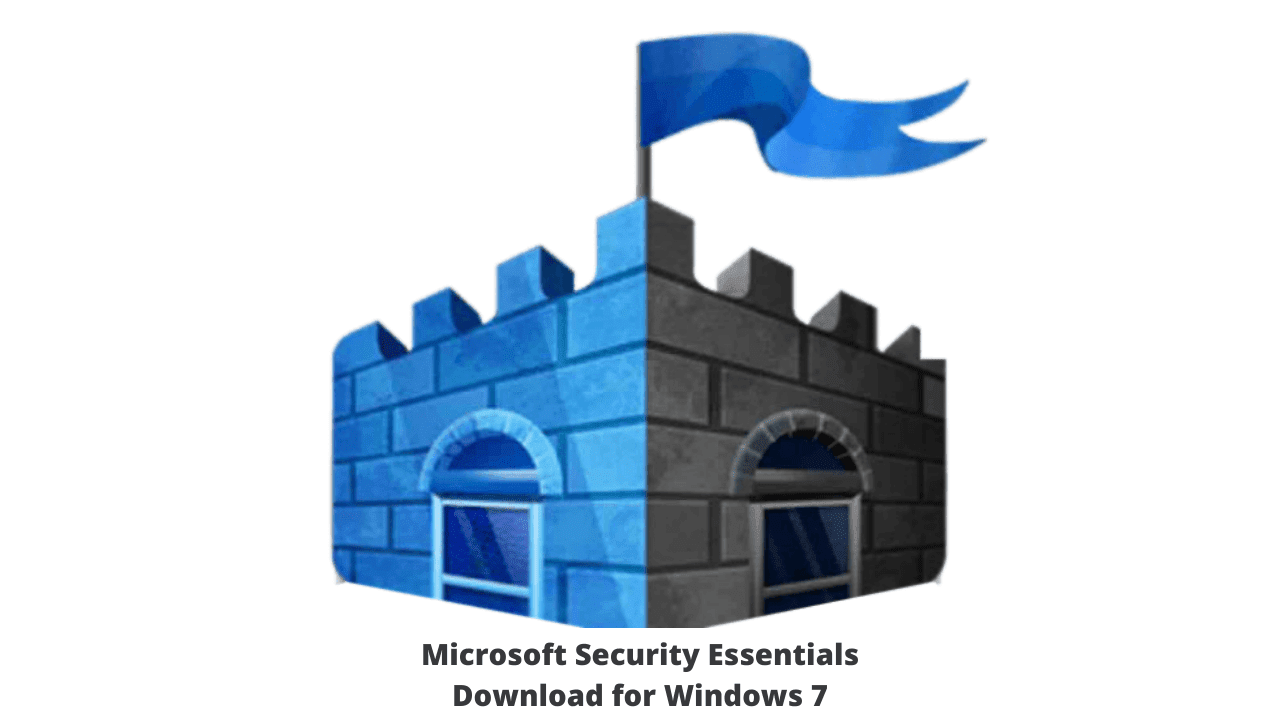 Microsoft Security Essentials Download for Windows 7