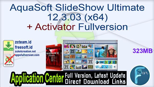 AquaSoft SlideShow Ultimate 12.3.03 (x64) + Activator Fullversion